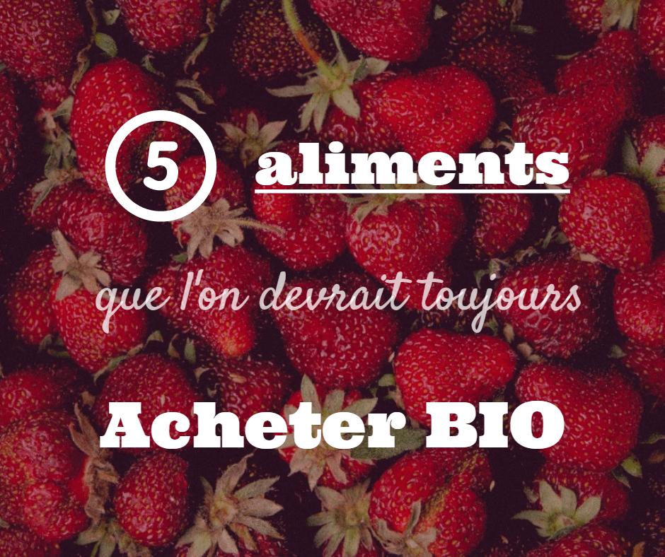 5 aliments acheter bio