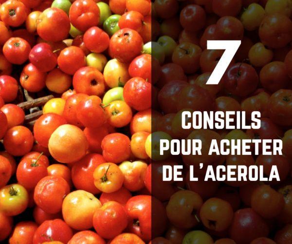 7 Conseils à connaitre avant d'acheter de l'Acérola BIO