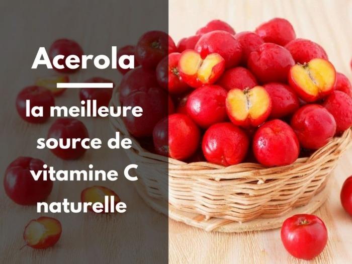 acerola vitamine C naturelle - alternative a la vitamine C de synthèse