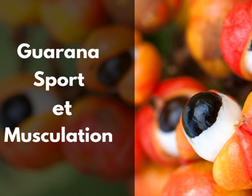 guarana, bienfaits, sport, santé, bio, musculation, régime, mincir, maigrir, bruler, graisse