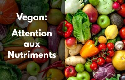 Régime vegan - Trouvez-vous tous les nutriments nécessaires