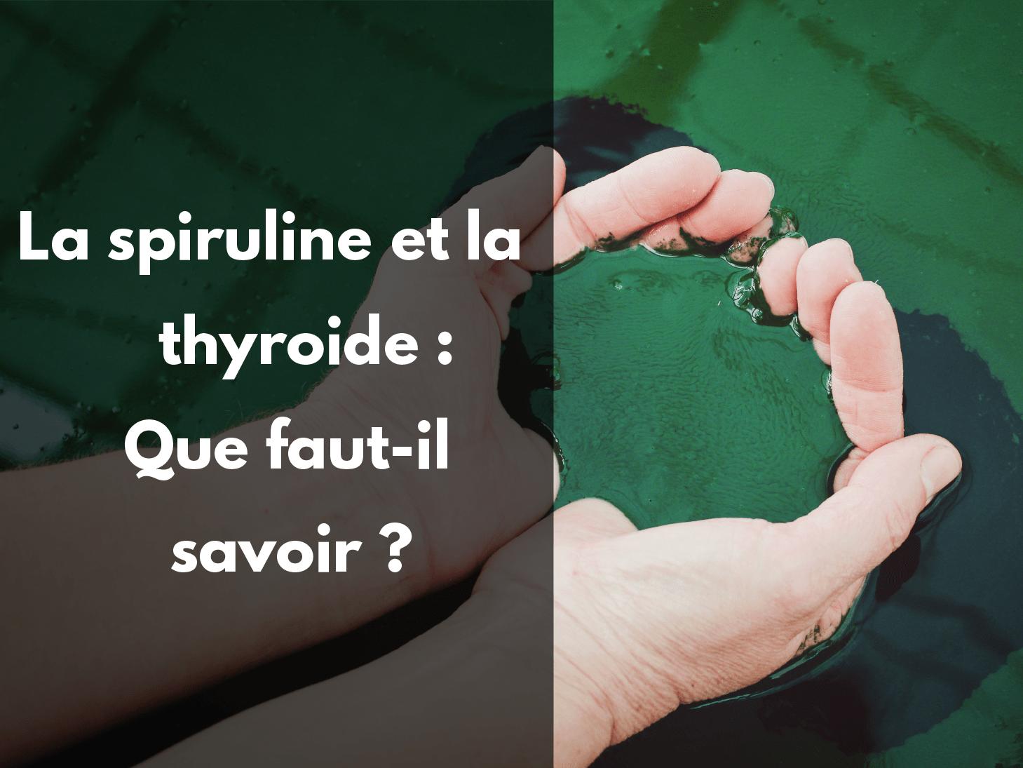 Spiruline Thyroide