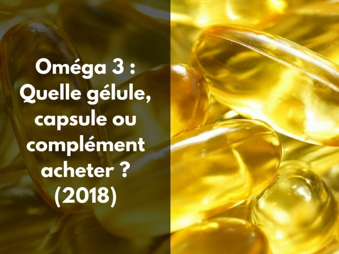 Comment choisir sa gélule ou capsule omega 3