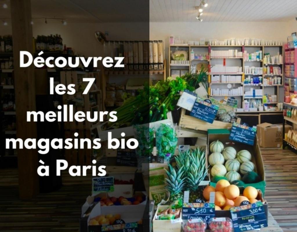 Quels sont les meilleurs magasins bio à Paris ?