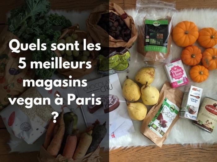 Les 5 meilleures magasins vegan à Paris : classement 2018.