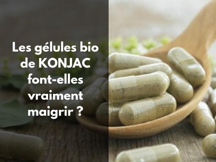 Les gélules bio de KONJAC font-elles vraiment maigrir