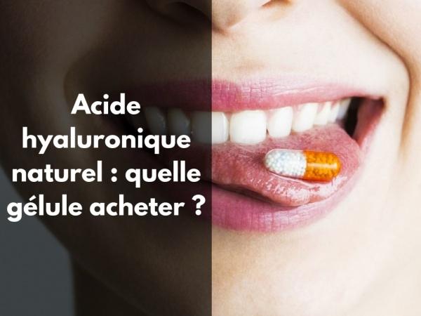 Quelle gélule d'acide hyaluronique naturel acheter ?