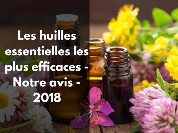 Quelles sont les meilleures huiles essentielles : guide 2018