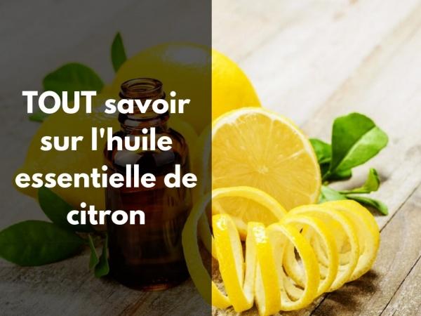 Comment utiliser l'huile essentielle de citron ?