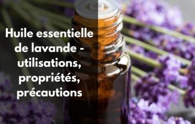 Quels sont les principaux bienfaits de l'huile essentielle de lavande ?