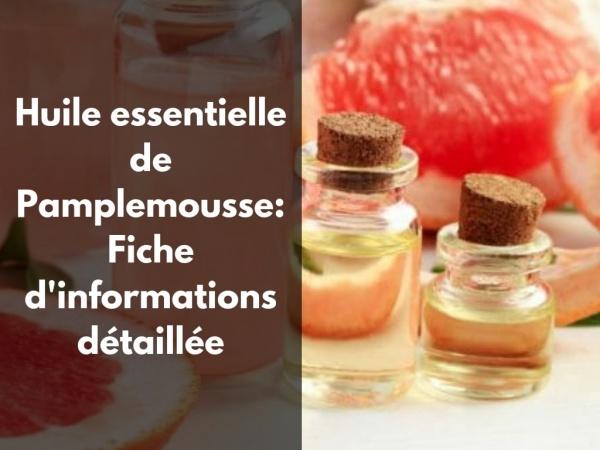 Quels sont les différents bienfaits de l'huile essentielle de pamplemousse ?