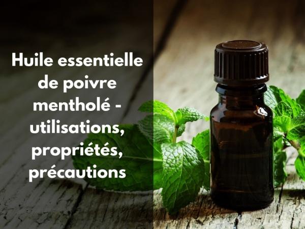 Quels sont les bienfaits de l'huile essentielle de poivre mentholé ?
